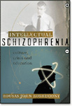 Intellectual Schizophrenia: Culture, Crisis, and Education