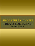 Lewis Sperry Chafer collection 10 volumes