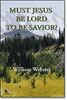 Must Jesus Be Lord To Be Savior?