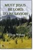 Must Jesus Be Lord To Be Savior?