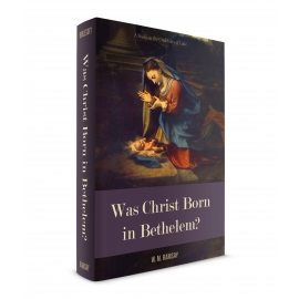 Was Christ Born in Bethlehem?
