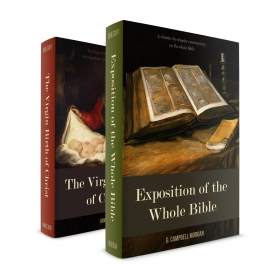 Exposition of the Whole Bible + The Virgin Birth of Christ