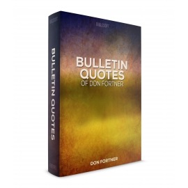 Bulletin Note Quotations by Don Fortner