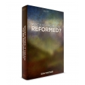 What Does It Mean to Be Reformed?