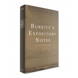 Burkitt's Expository Notes on the New Testament