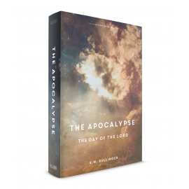 The Apocalypse: The Day of the Lord (Commentary on Revelation)