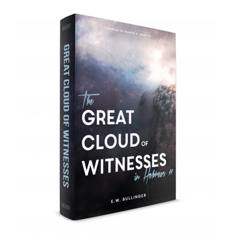 The Great Cloud of Witnesses (Exposition of Hebrews 11)