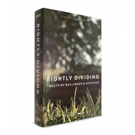 Rightly Dividing - Tracts by Bullinger and C. I. Scofield
