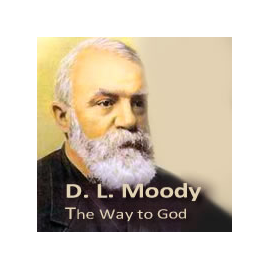 Way to God by D. L. Moody