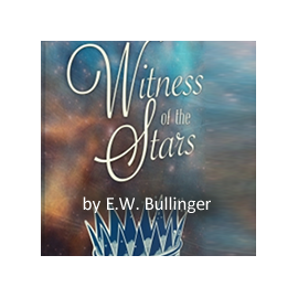 Bullinger The Witness of the Stars