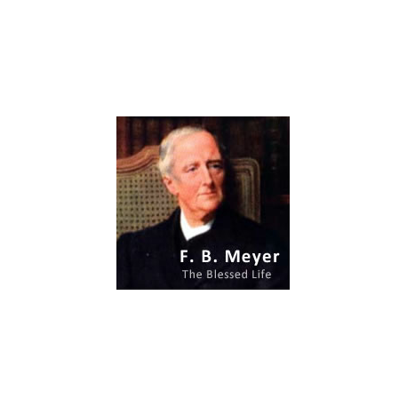 The Blessed Life by F. B. Meyer