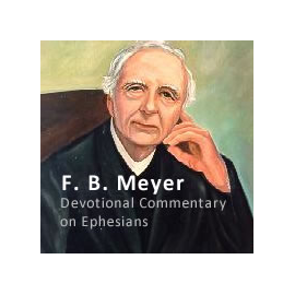 Devotional Commentary on Ephesians F. B. Meyer