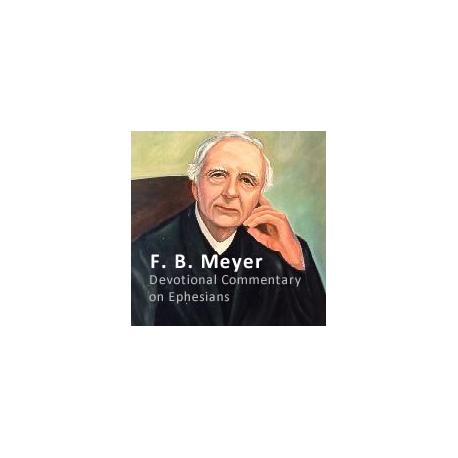 Devotional Commentary on Ephesians F. B. Meyer
