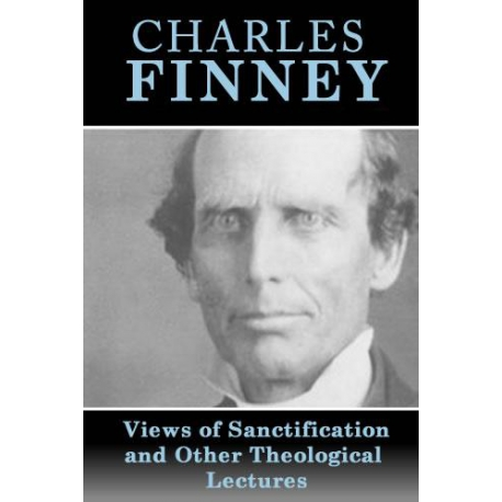 Charles Finney, Views of Sanctification and Other Lectures
