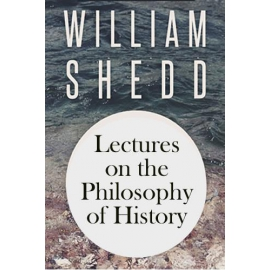 Lectures on the Philosophy of History by W. G. T. Shedd