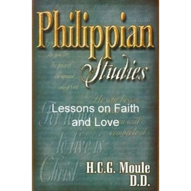 Philippian Studies: Lessons on Faith and Love, by C. G. H. Moule