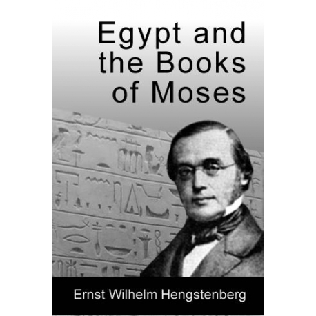 Egypt and the Books of Moses by E. W. Hengstenberg