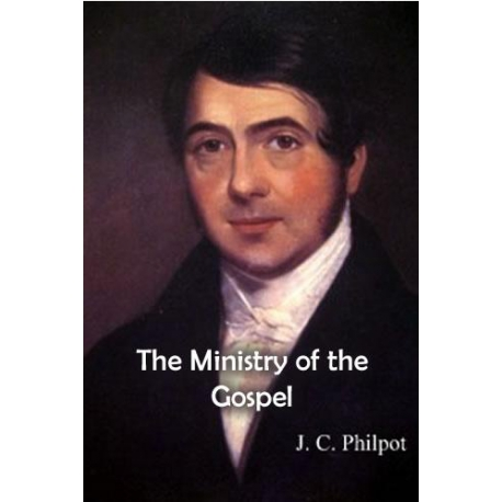J. C. Philpot The Ministry of the Gospel