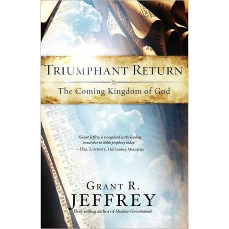 Triumphant Return - The Coming Kingdom of God