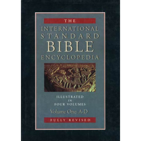 The International Standard Bible Encyclopedia - Revised Edition - 4 Volumes