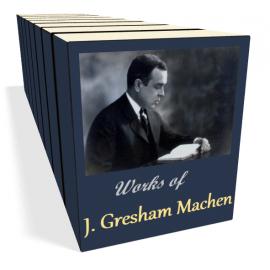 Works of J. Gresham Machen (10 vols)