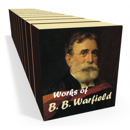 Works of Benjamin Breckinridge (B. B.) Warfield (21 vols)