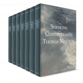 Sermons and Commentaries of Thomas Manton: 10 volume collection
