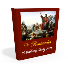 The Beatitudes: A Biblesoft Study Series