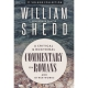Critical and Doctrinal Commentary on Romans by William Shedd