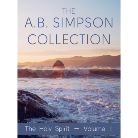 The Holy Spirit, by A. B. Simpson (Volume 1)