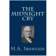 The Midnight Cry and Other Dispensational Writings by H. A. Ironside