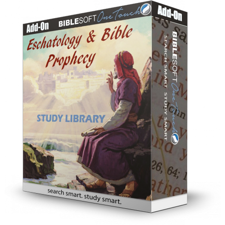 Eschatology and Bible Prophecy Study Library (with 22 volume Supplemental Collection)