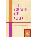The Grace of God, by Charles Ryrie