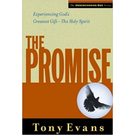 The Promise: Experiencing God's Greatest Gift, by Tony Evans