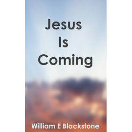 Jesus is Coming by William E Blackstone