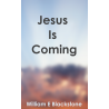 Jesus is Coming by William E Blackstone
