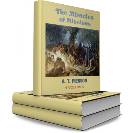 The Miracles of Missions, by A. T. Pierson