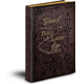 Through Bible Lands, by Philip Schaff