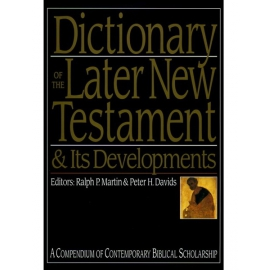 Dictionary of the Later New Testament & Its Development