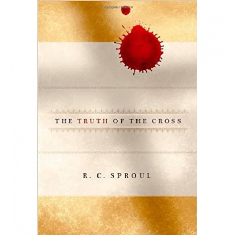 The Truth of the Cross, by R. C. Sproul