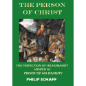 The Person of Christ, by Philip Schaff