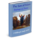 The Son of Man Sayings of Jesus: Biblesoft Study Series