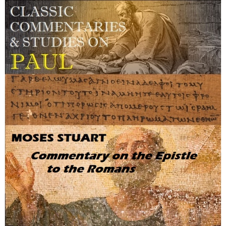 Commentary on the Epistle to the Romans, by Moses Stuart