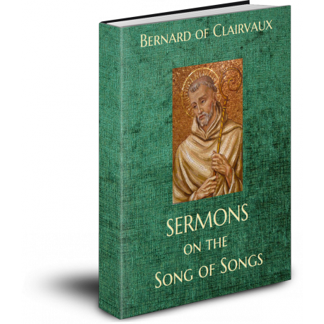 Bernard of Clairvaux - Sermons on the Song of Songs