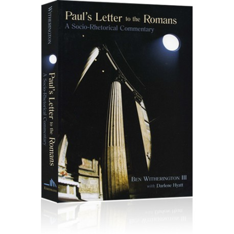 Paul's Letter to the Romans:  A Socio-Rhetorical Commentary
