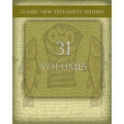 Classic New Testament Studies -- 31 Volumes