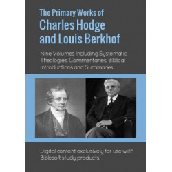 The Primary Works of Charles Hodge and Louis Berkhof