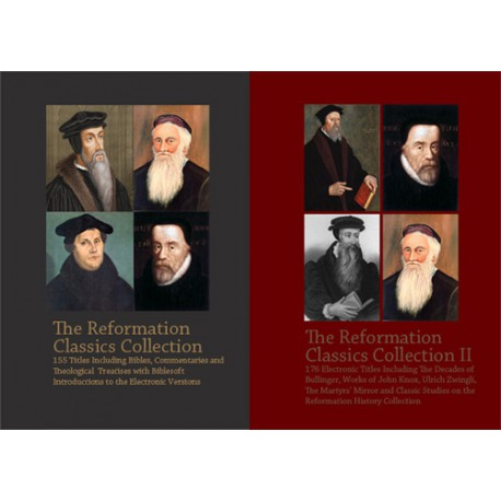 Reformation Classics Collection -- 331 Titles Including Works of Calvin, Luther and all Major Reformers