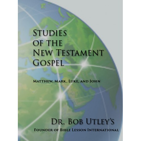 Dr. Bob Utley's Studies of the New Testament Gospels
