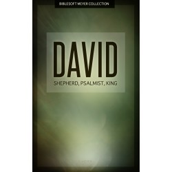 David: Shepherd, Psalmist, King